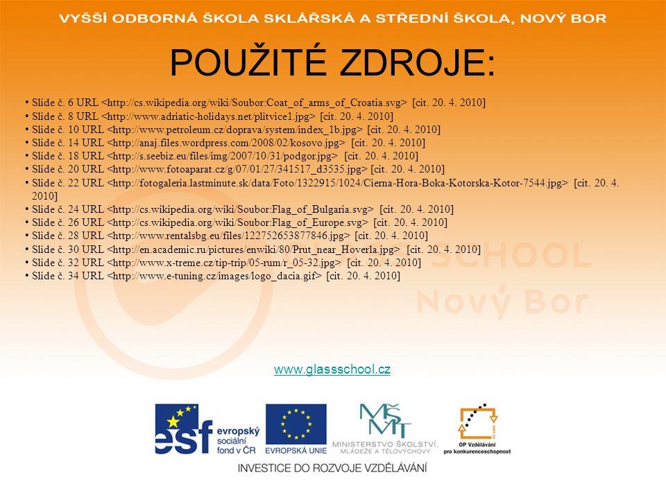 POUŽITÉ ZDROJE: www.glassschool.cz Slide č. 6 URL [cit.