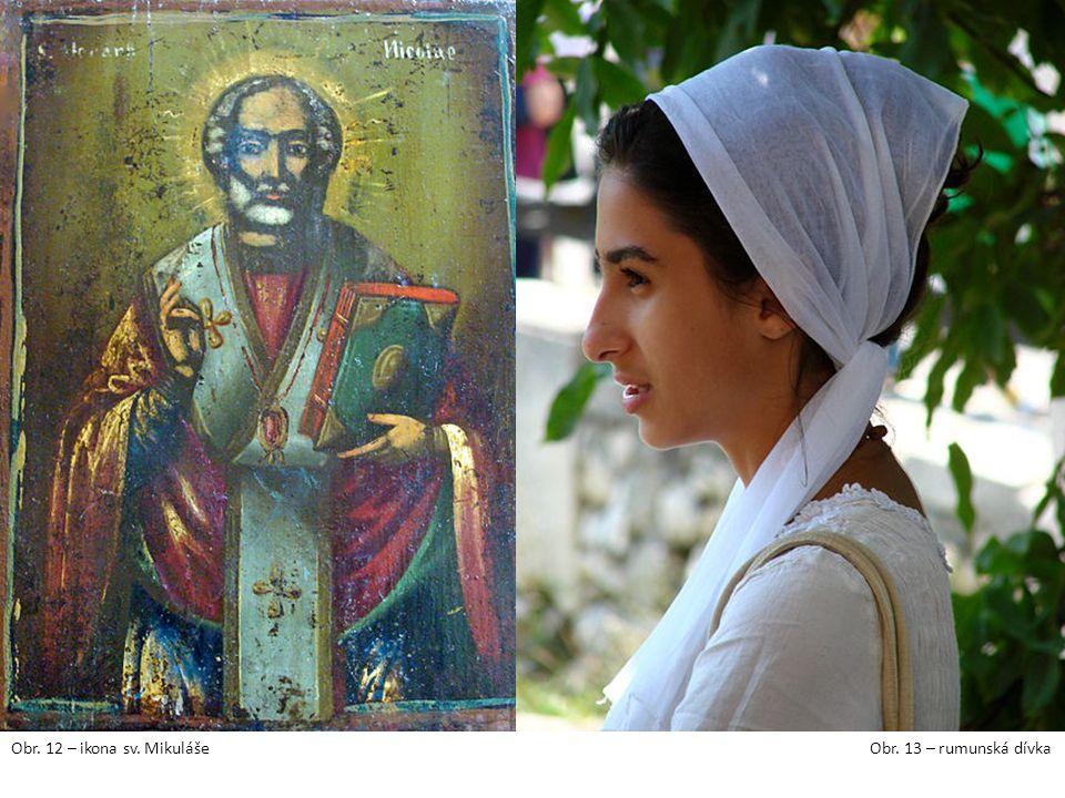 Obr. 12 – ikona sv. MikulášeObr. 13 – rumunská dívka