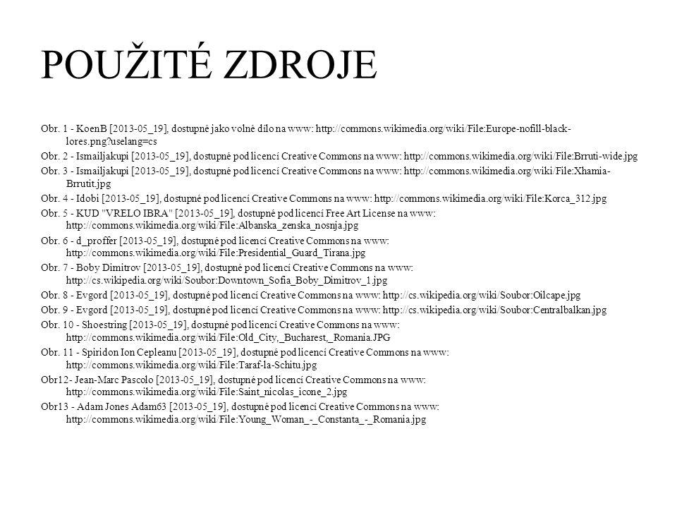 POUŽITÉ ZDROJE Obr. 1 - KoenB [2013-05_19], dostupné jako volné dílo na www: http://commons.wikimedia.org/wiki/File:Europe-nofill-black- lores.png?use