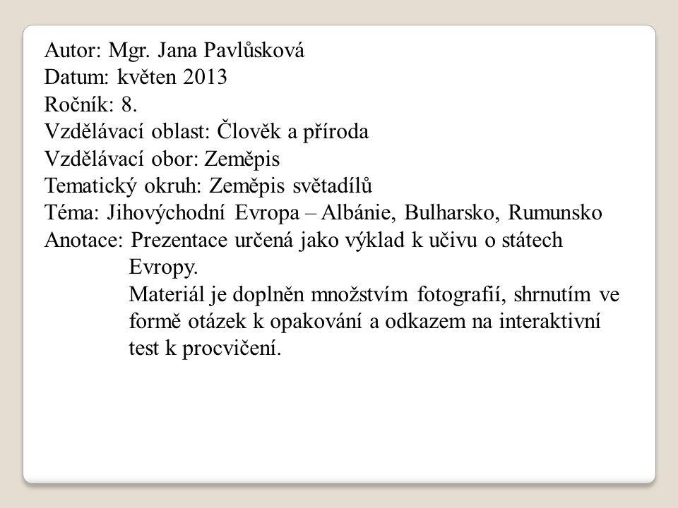 Autor: Mgr. Jana Pavlůsková Datum: květen 2013 Ročník: 8.