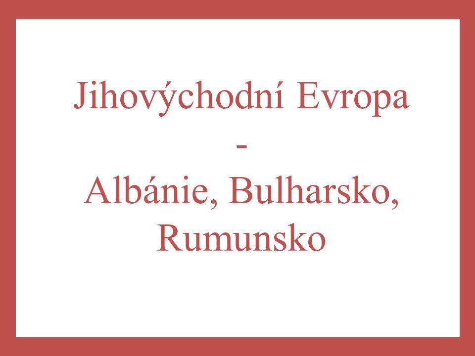 Jihovýchodní Evropa - Albánie, Bulharsko, Rumunsko