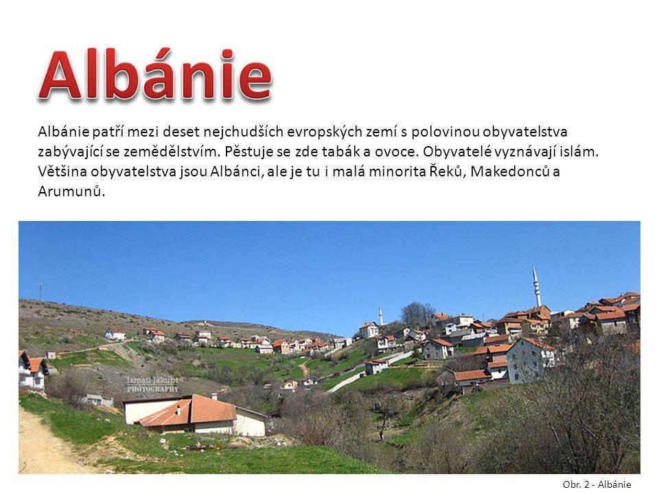Albánie patří mezi deset nejchudších evropských zemí s polovinou obyvatelstva zabývající se zemědělstvím. Pěstuje se zde tabák a ovoce. Obyvatelé vyzn