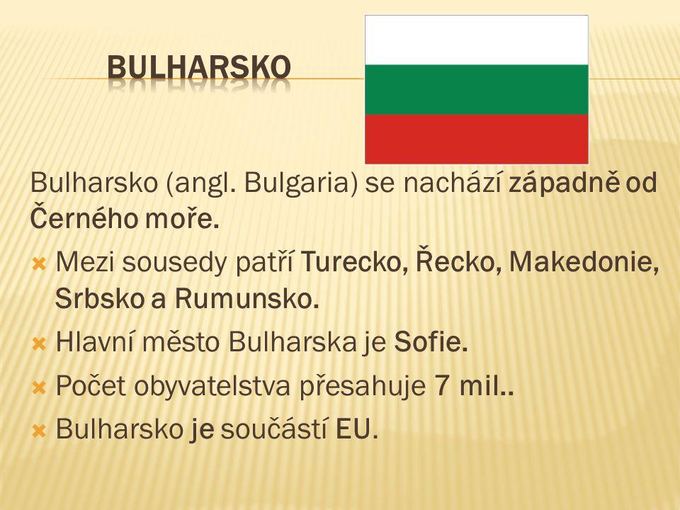 Bulharsko (angl. Bulgaria) se nachází západně od Černého moře.  Mezi sousedy patří Turecko, Řecko, Makedonie, Srbsko a Rumunsko.  Hlavní město Bulha