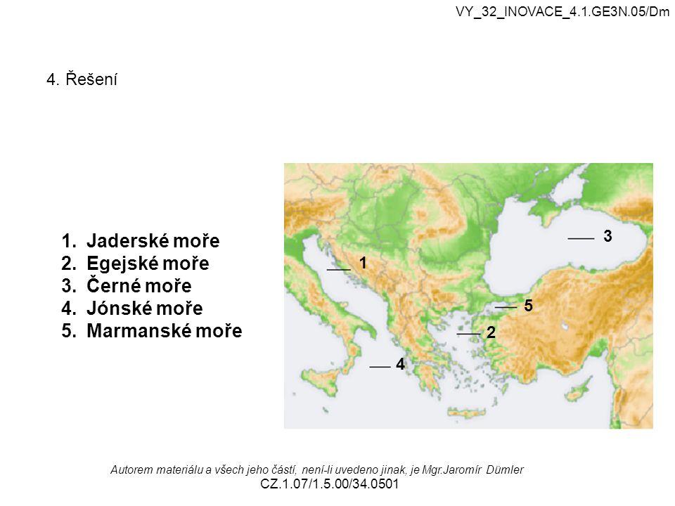 VY_32_INOVACE_4.1.GE3N.05/Dm Autorem materiálu a všech jeho částí, není-li uvedeno jinak, je Mgr.Jaromír Dümler CZ.1.07/1.5.00/34.0501 4. Řešení 1 2 3