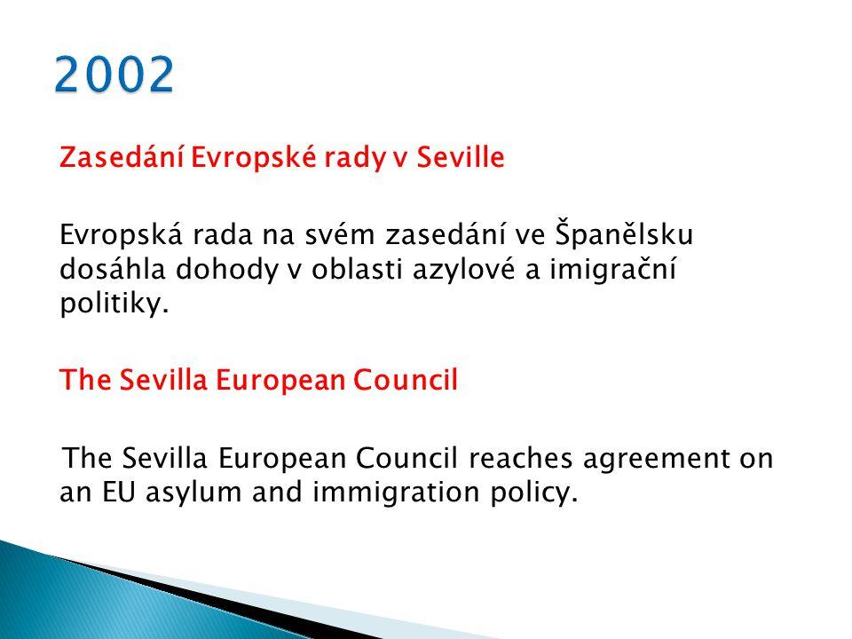 Zasedání Evropské rady v Seville Evropská rada na svém zasedání ve Španělsku dosáhla dohody v oblasti azylové a imigrační politiky.