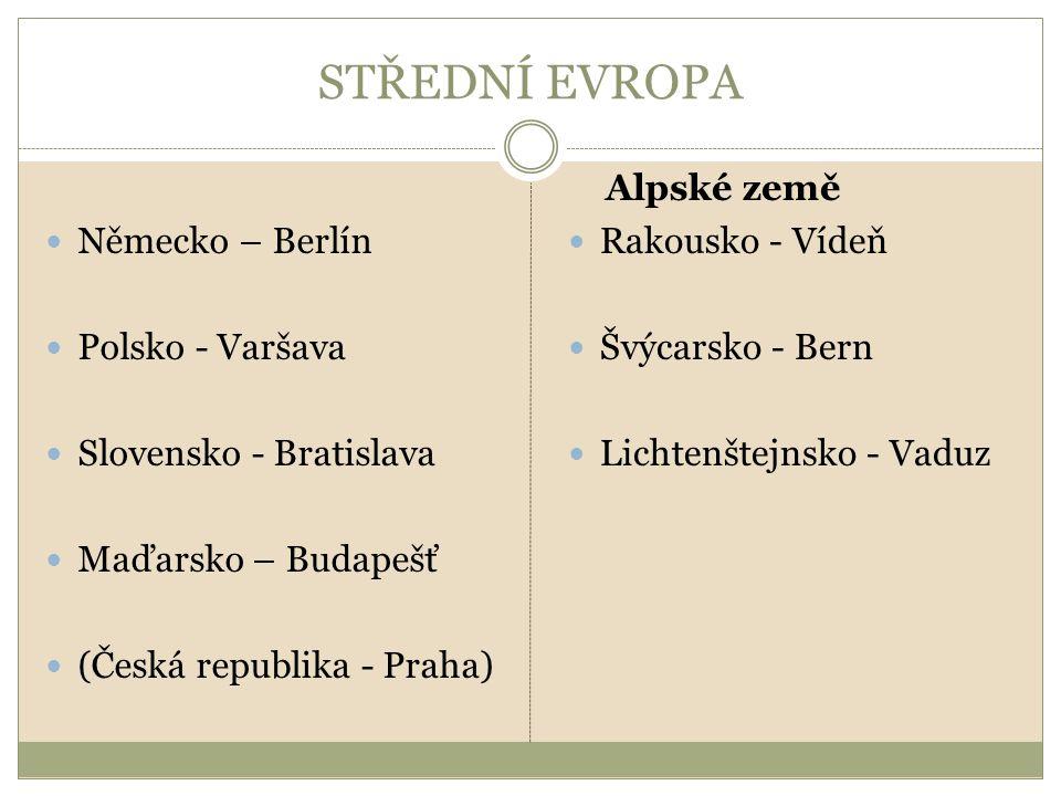 JIHOVÝCHODNÍ EVROPA Slovinsko - Lublaň Bosna a Hercegovina Chorvatsko - Záhřeb Černá hora - Podgorica Makedonie - Skopje Srbsko - Bělehrad Kosovo - neuznáno některými státy světa Bulharsko - Sofie Rumunsko - Bukurešť Albánie - Tirana Kypr – Lefkosie (Nikosie)