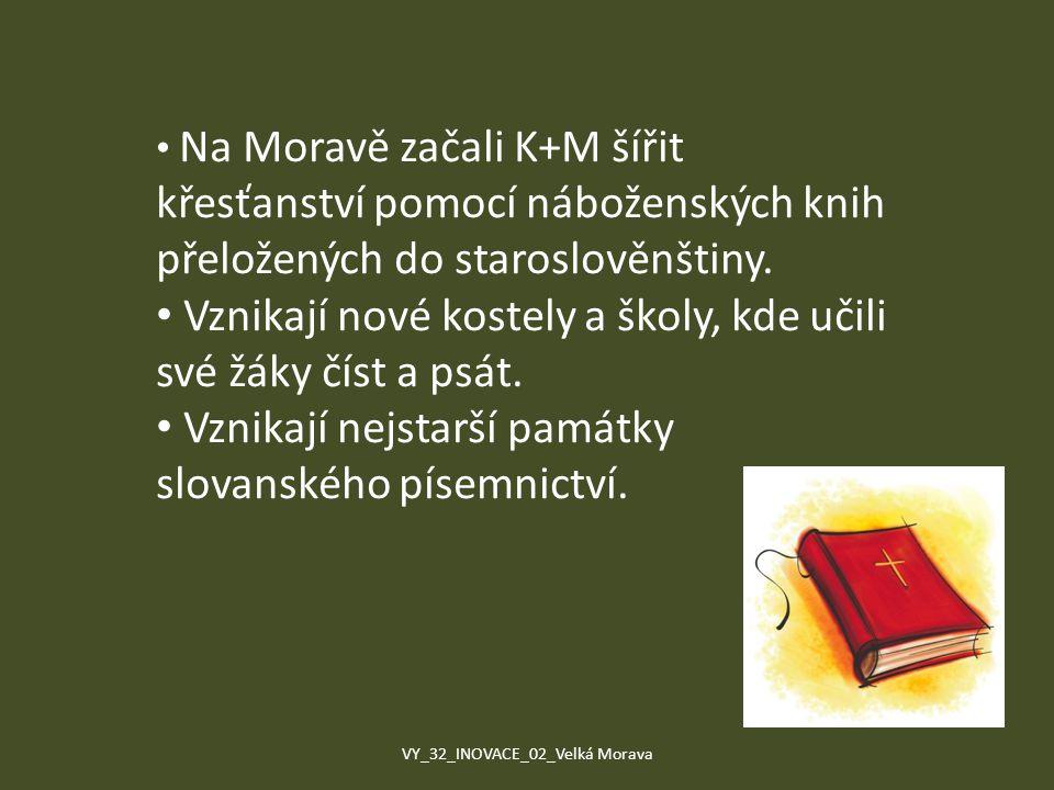 Na Moravě začali K+M šířit křesťanství pomocí náboženských knih přeložených do staroslověnštiny. Vznikají nové kostely a školy, kde učili své žáky čís