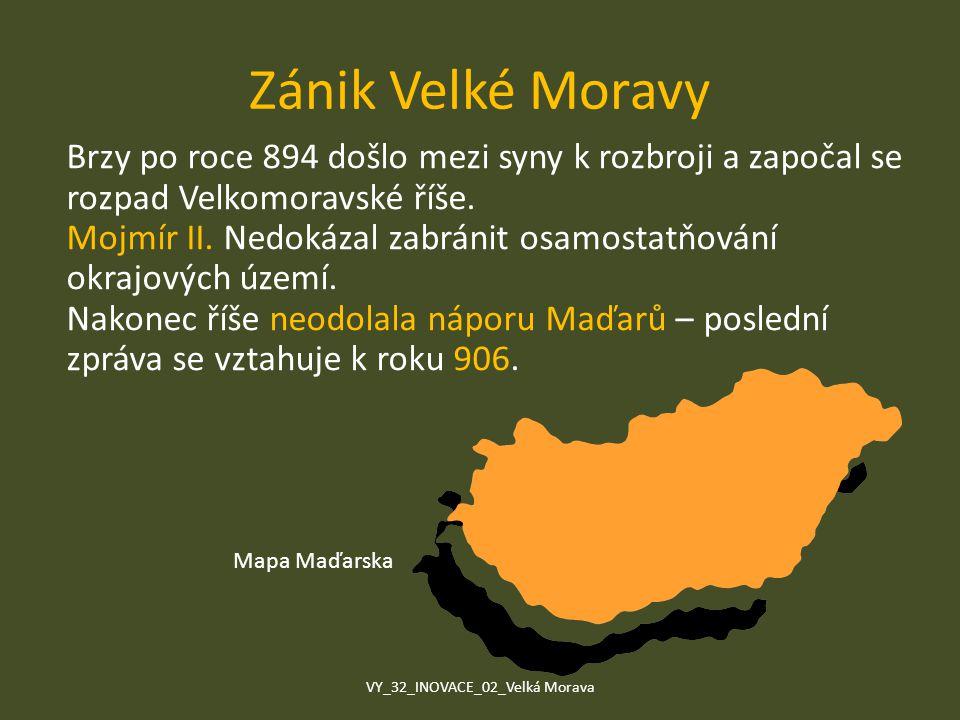 Zánik Velké Moravy Brzy po roce 894 došlo mezi syny k rozbroji a započal se rozpad Velkomoravské říše. Mojmír II. Nedokázal zabránit osamostatňování o