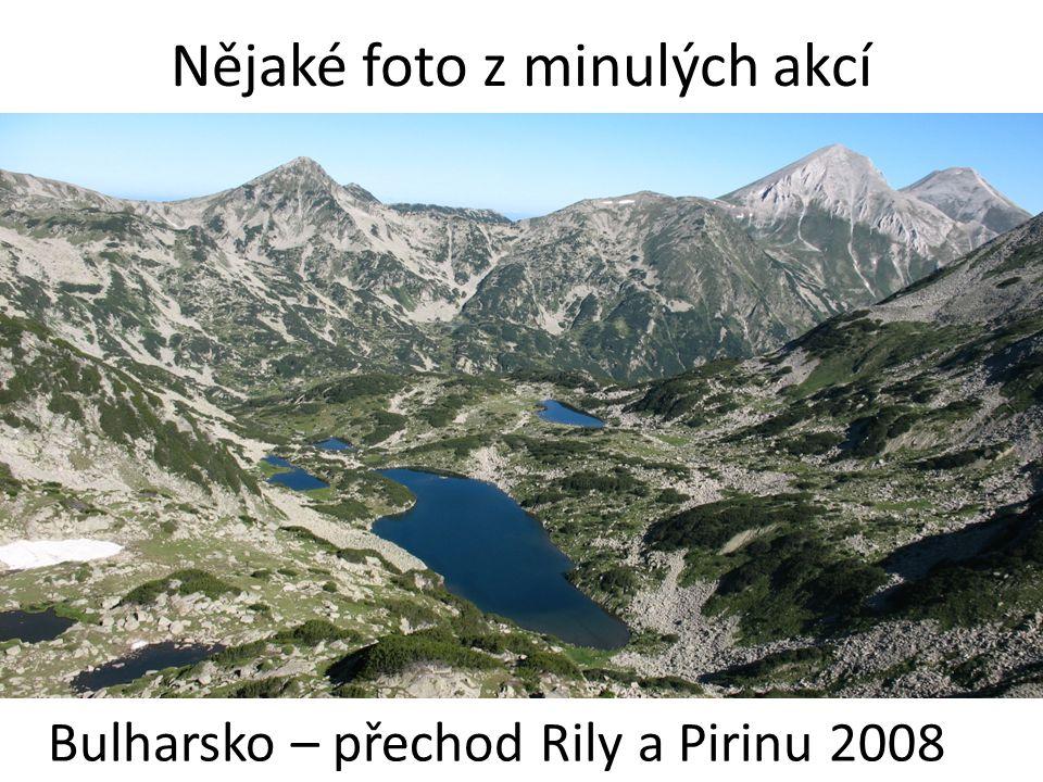 Nějaké foto z minulých akcí Bulharsko – přechod Rily a Pirinu 2008