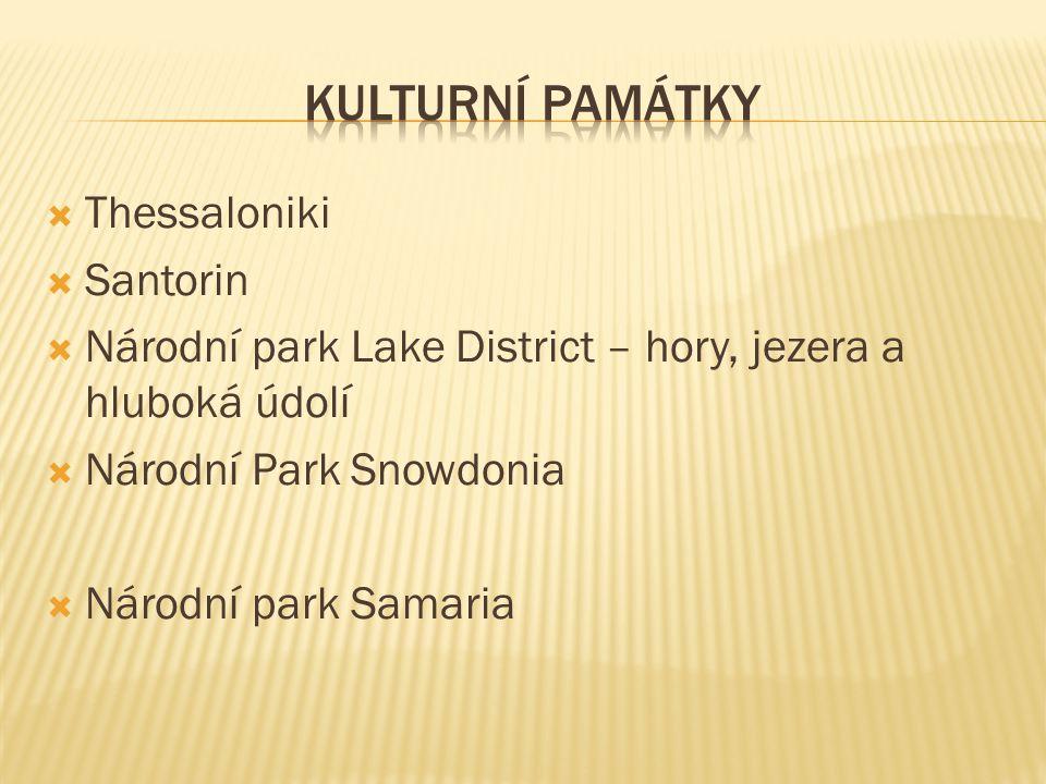  Thessaloniki  Santorin  Národní park Lake District – hory, jezera a hluboká údolí  Národní Park Snowdonia  Národní park Samaria