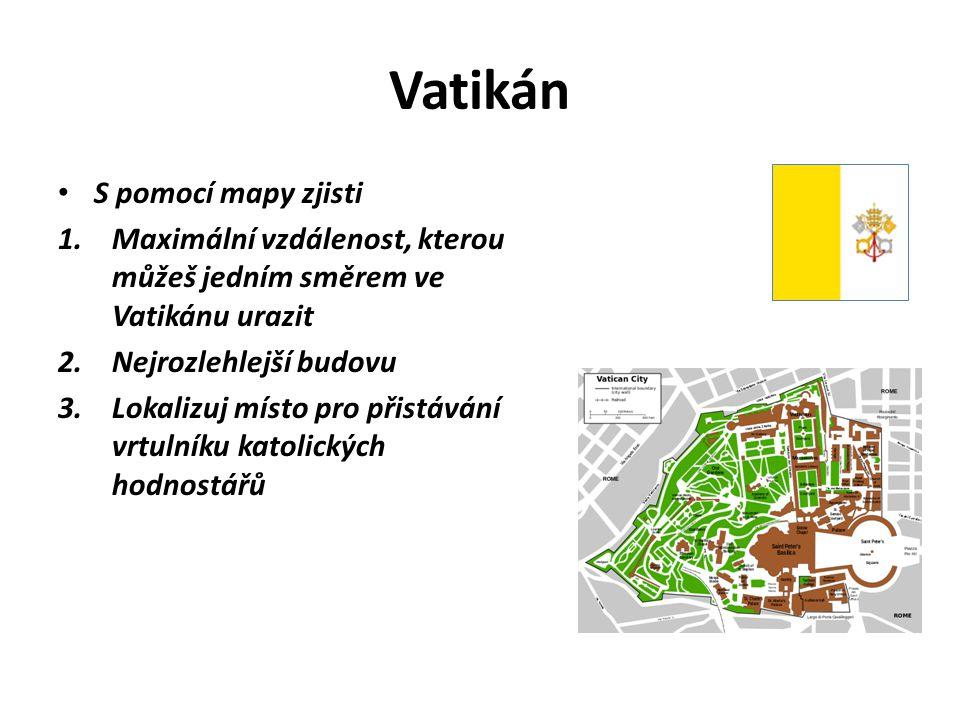 Vatikán S pomocí mapy zjisti 1.Maximální vzdálenost, kterou můžeš jedním směrem ve Vatikánu urazit 2.Nejrozlehlejší budovu 3.Lokalizuj místo pro přistávání vrtulníku katolických hodnostářů
