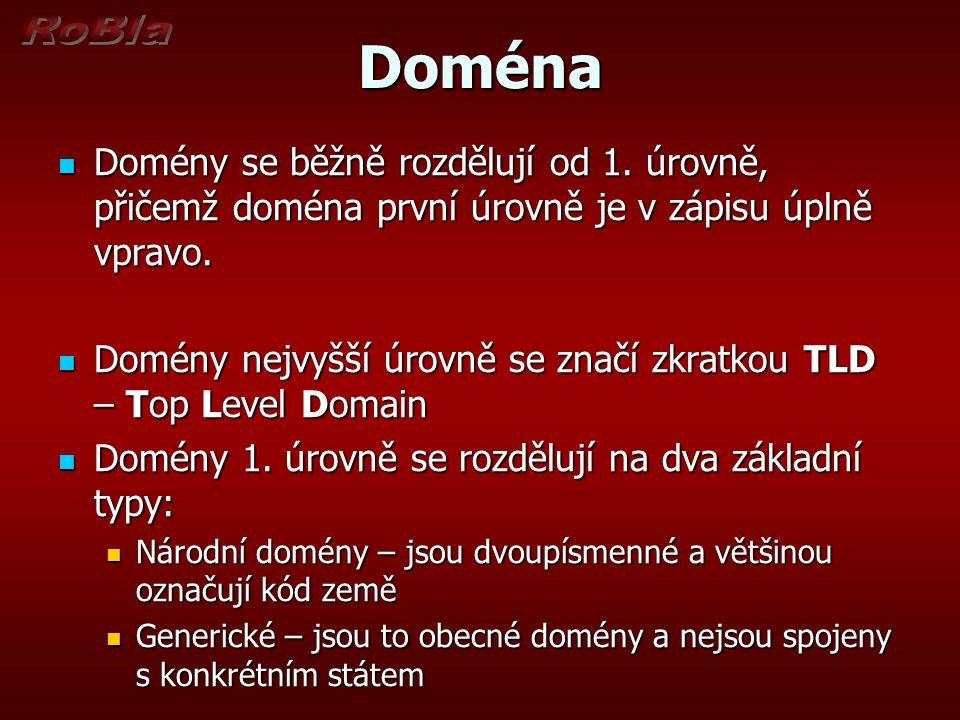 Doména Domény se běžně rozdělují od 1. úrovně, přičemž doména první úrovně je v zápisu úplně vpravo. Domény se běžně rozdělují od 1. úrovně, přičemž d