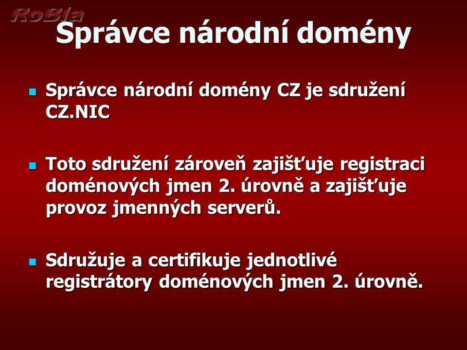 Správce národní domény Správce národní domény CZ je sdružení CZ.NIC Správce národní domény CZ je sdružení CZ.NIC Toto sdružení zároveň zajišťuje regis