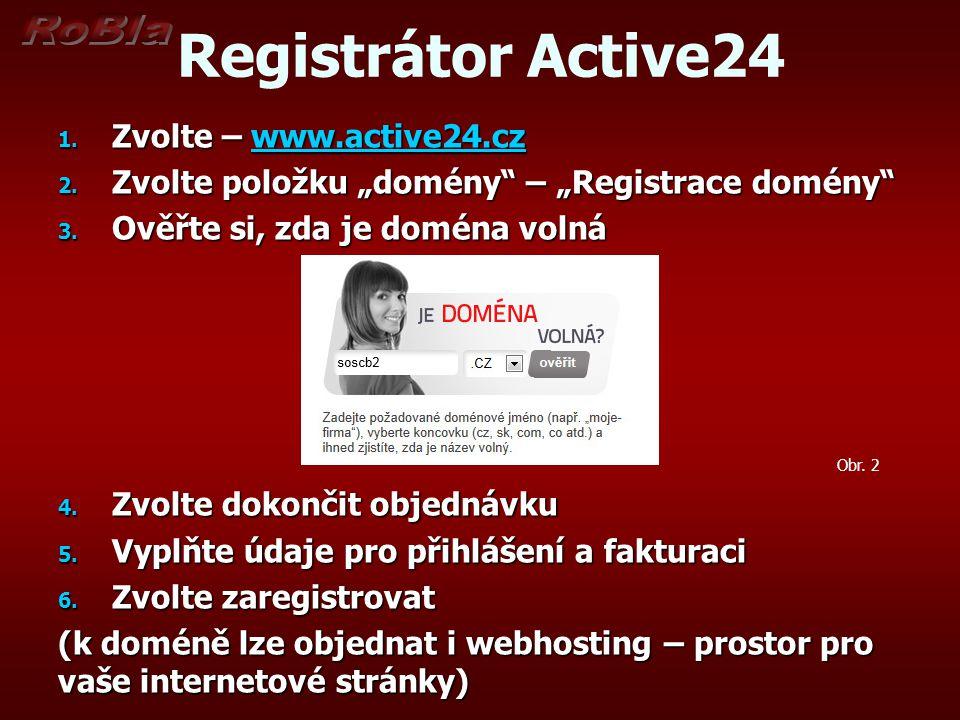 """Registrátor Active24 1. Zvolte – www.active24.cz www.active24.cz 2. Zvolte položku """"domény"""" – """"Registrace domény"""" 3. Ověřte si, zda je doména volná 4."""