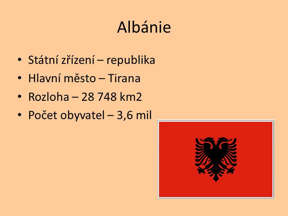 Albánie Státní zřízení – republika Hlavní město – Tirana Rozloha – 28 748 km2 Počet obyvatel – 3,6 mil
