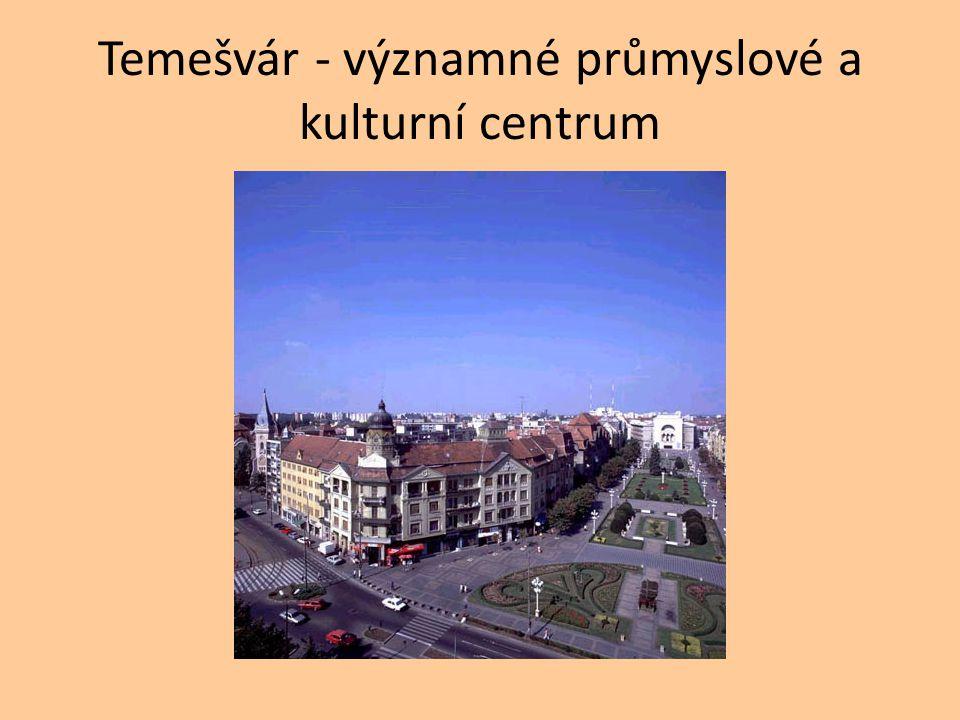 Temešvár - významné průmyslové a kulturní centrum