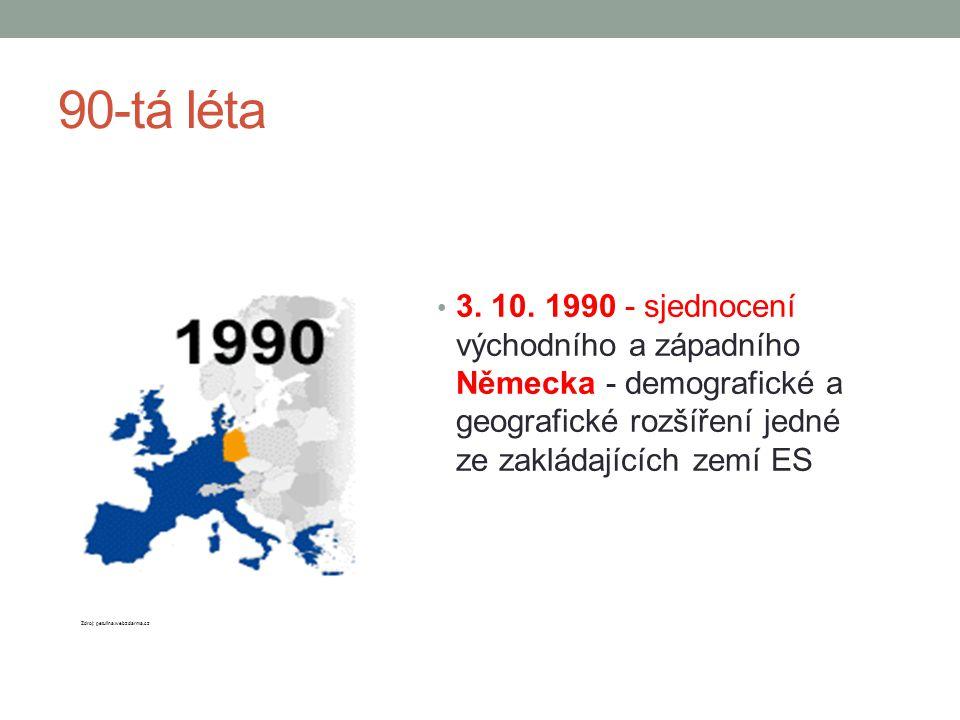 90-tá léta 3. 10. 1990 - sjednocení východního a západního Německa - demografické a geografické rozšíření jedné ze zakládajících zemí ES Zdroj: petuli