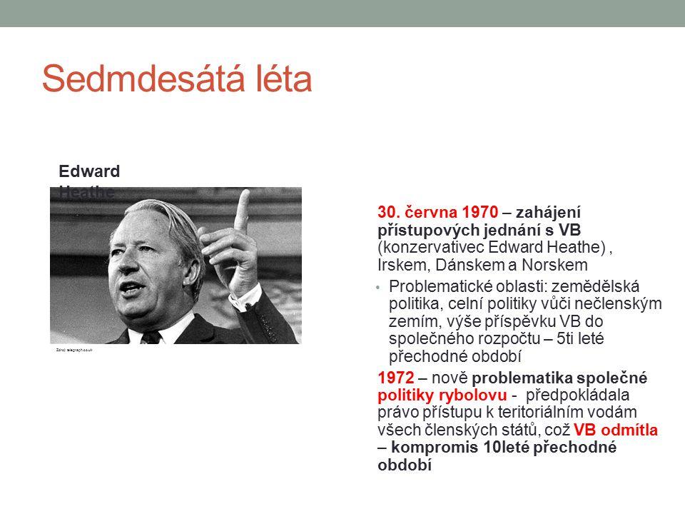 Sedmdesátá léta 30. června 1970 – zahájení přístupových jednání s VB (konzervativec Edward Heathe), Irskem, Dánskem a Norskem Problematické oblasti: z