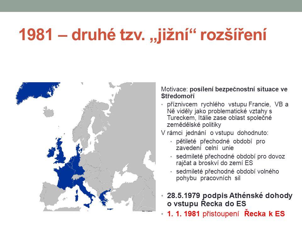 Třetí rozšíření - 1986 Španělsko 2.1962 žádost o uzavření asociační dohody 1967 zahájení vyjednávání 1970 asociační dohoda (pomalý postup zapříčiněn nedemokratickým charakterem režimu Francisca Franca, 1975 uplně zastaven poté, co bylo ve Španělsku odsouzeno a popraveno pět baskitských separatistů) 11.