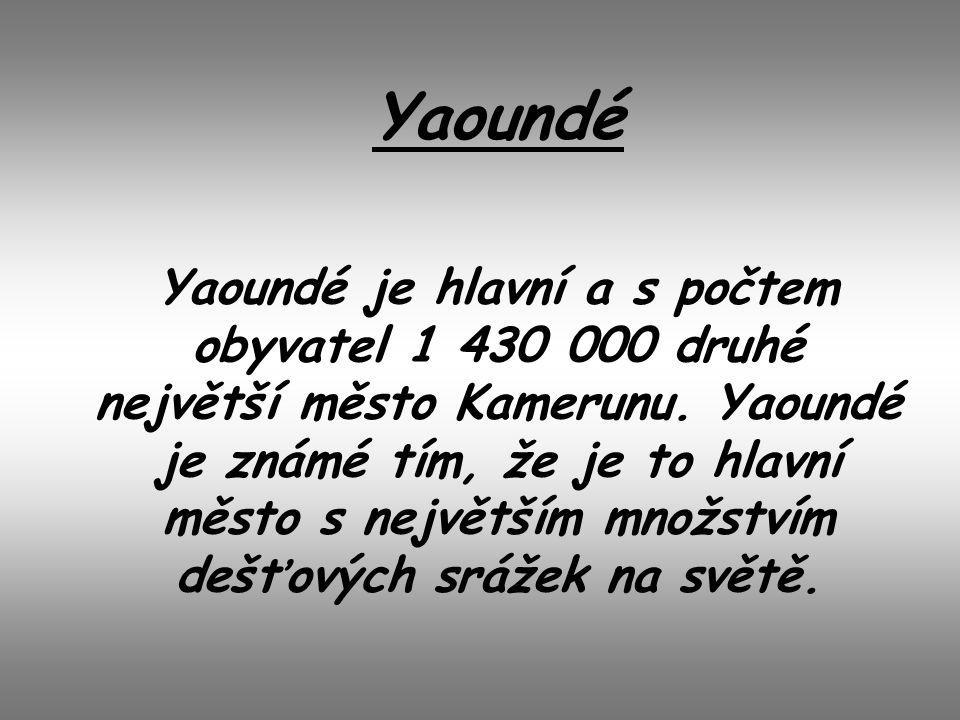 Yaoundé Yaoundé je hlavní a s počtem obyvatel 1 430 000 druhé největší město Kamerunu. Yaoundé je známé tím, že je to hlavní město s největším množstv
