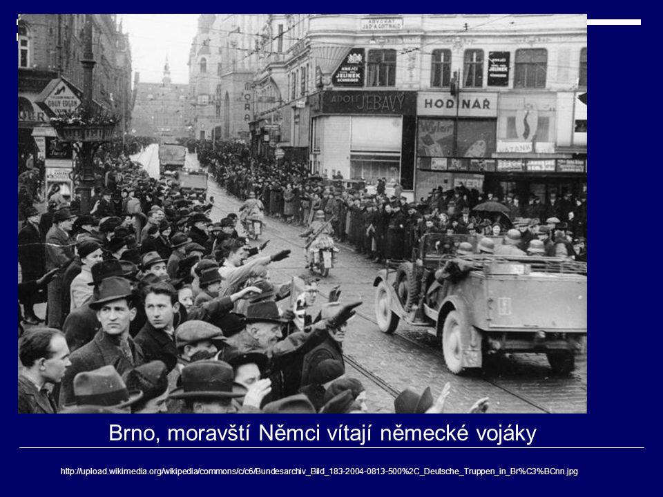http://upload.wikimedia.org/wikipedia/commons/c/c6/Bundesarchiv_Bild_183-2004-0813-500%2C_Deutsche_Truppen_in_Br%C3%BCnn.jpg Brno, moravští Němci víta