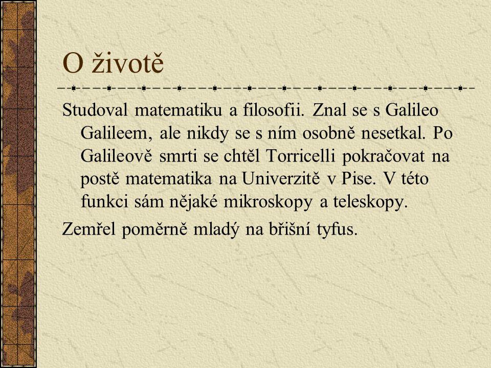 Dílo: 1)Barometr 2)Torricelliho zákon 3)Příčina větru