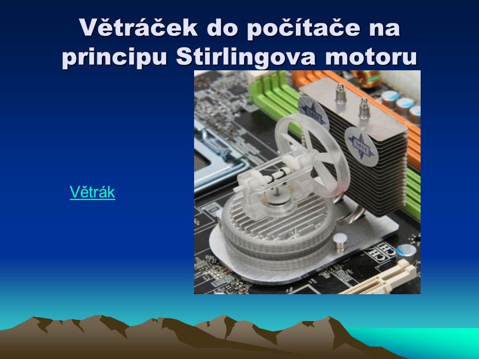 Větráček do počítače na principu Stirlingova motoru Větrák