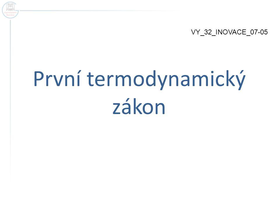 První termodynamický zákon VY_32_INOVACE_07-05