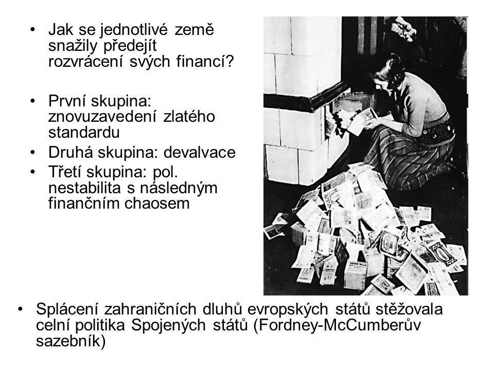 Jak se jednotlivé země snažily předejít rozvrácení svých financí? První skupina: znovuzavedení zlatého standardu Druhá skupina: devalvace Třetí skupin