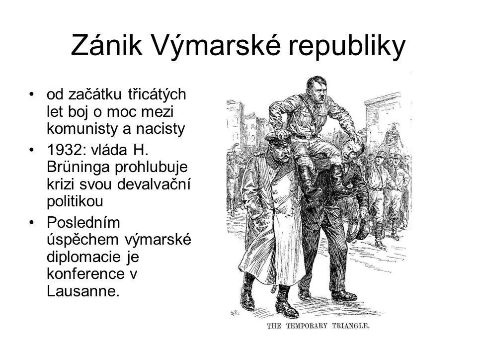 Zánik Výmarské republiky od začátku třicátých let boj o moc mezi komunisty a nacisty 1932: vláda H.