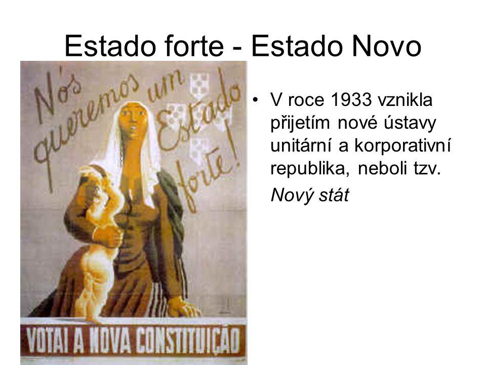 Estado forte - Estado Novo V roce 1933 vznikla přijetím nové ústavy unitární a korporativní republika, neboli tzv. Nový stát