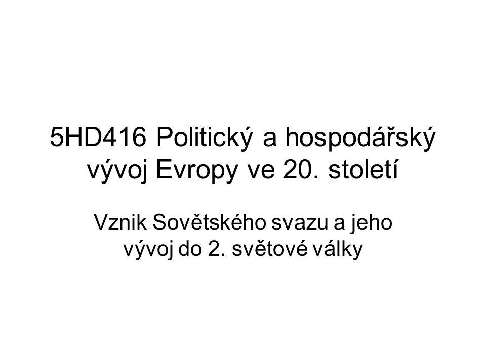5HD416 Politický a hospodářský vývoj Evropy ve 20. století Vznik Sovětského svazu a jeho vývoj do 2. světové války