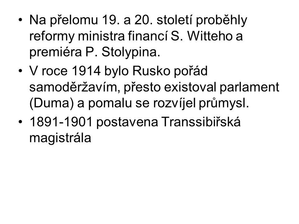 Na přelomu 19. a 20. století proběhly reformy ministra financí S. Witteho a premiéra P. Stolypina. V roce 1914 bylo Rusko pořád samoděržavím, přesto e