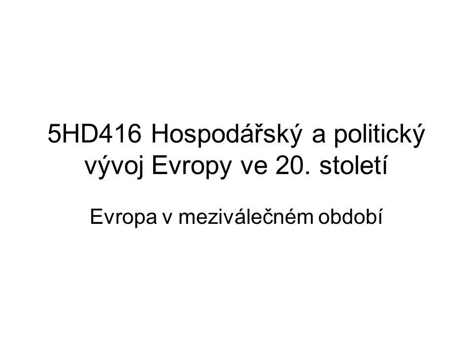 5HD416 Hospodářský a politický vývoj Evropy ve 20. století Evropa v meziválečném období