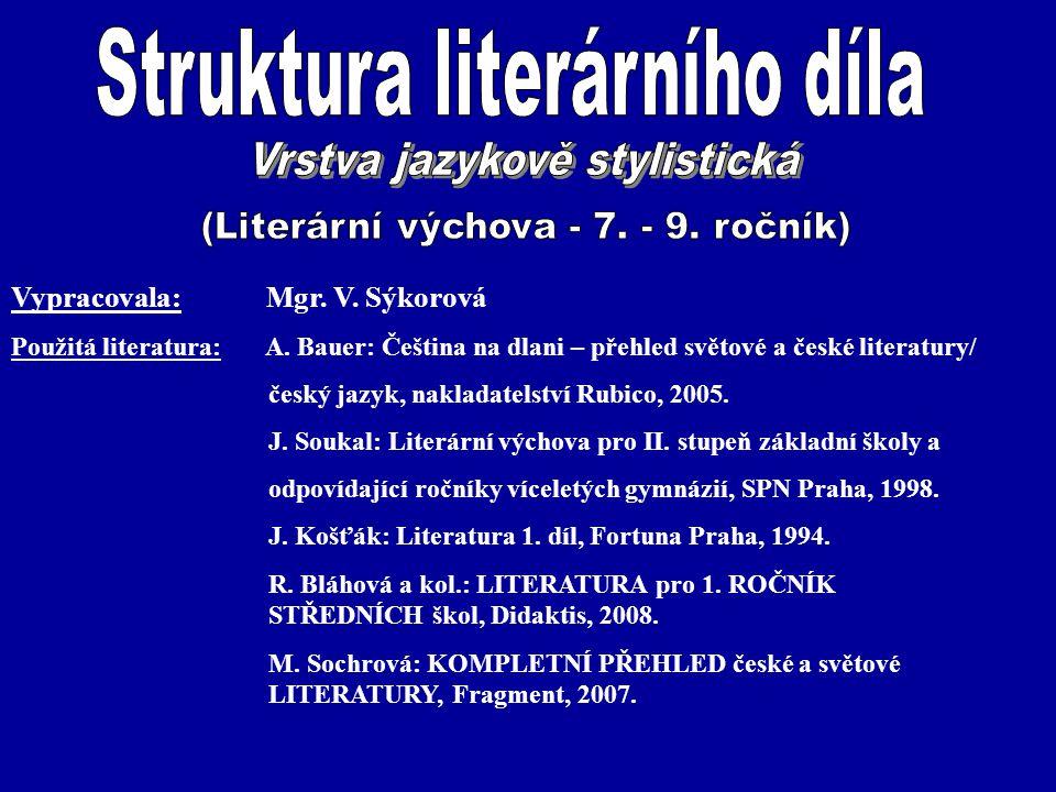 Téma: Struktura literárního díla (Vrstva jazykově stylistická) – 7.