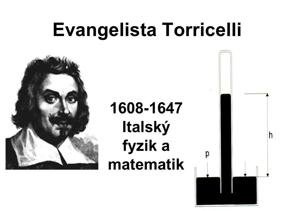 Evangelista Torricelli Evangelista Torricelli se narodil ve Faenze tedy součástí papežského státu.