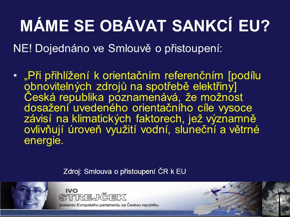 """MÁME SE OBÁVAT SANKCÍ EU? NE! Dojednáno ve Smlouvě o přistoupení: """"Při přihlížení k orientačním referenčním [podílu obnovitelných zdrojů na spotřebě e"""