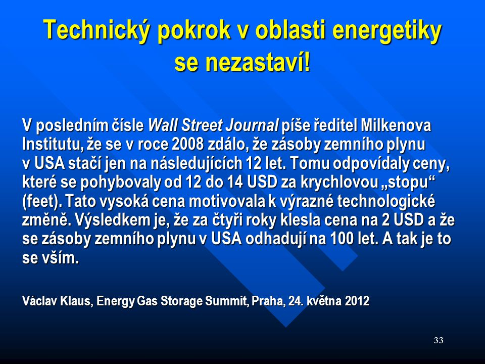 33 Technický pokrok v oblasti energetiky se nezastaví.