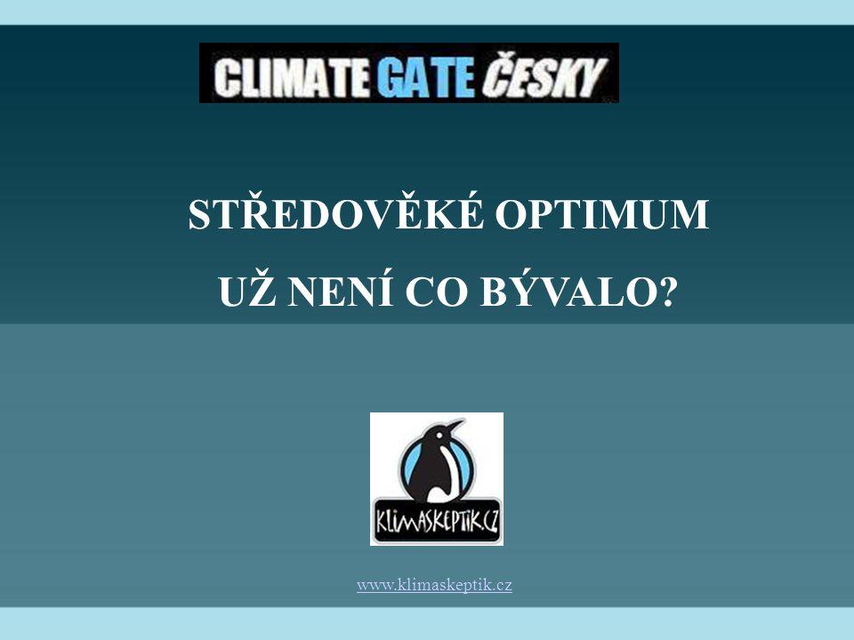 STŘEDOVĚKÉ OPTIMUM UŽ NENÍ CO BÝVALO? www.klimaskeptik.cz