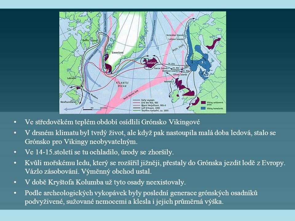 Ve středověkém teplém období osídlili Grónsko Vikingové V drsném klimatu byl tvrdý život, ale když pak nastoupila malá doba ledová, stalo se Grónsko pro Vikingy neobyvatelným.