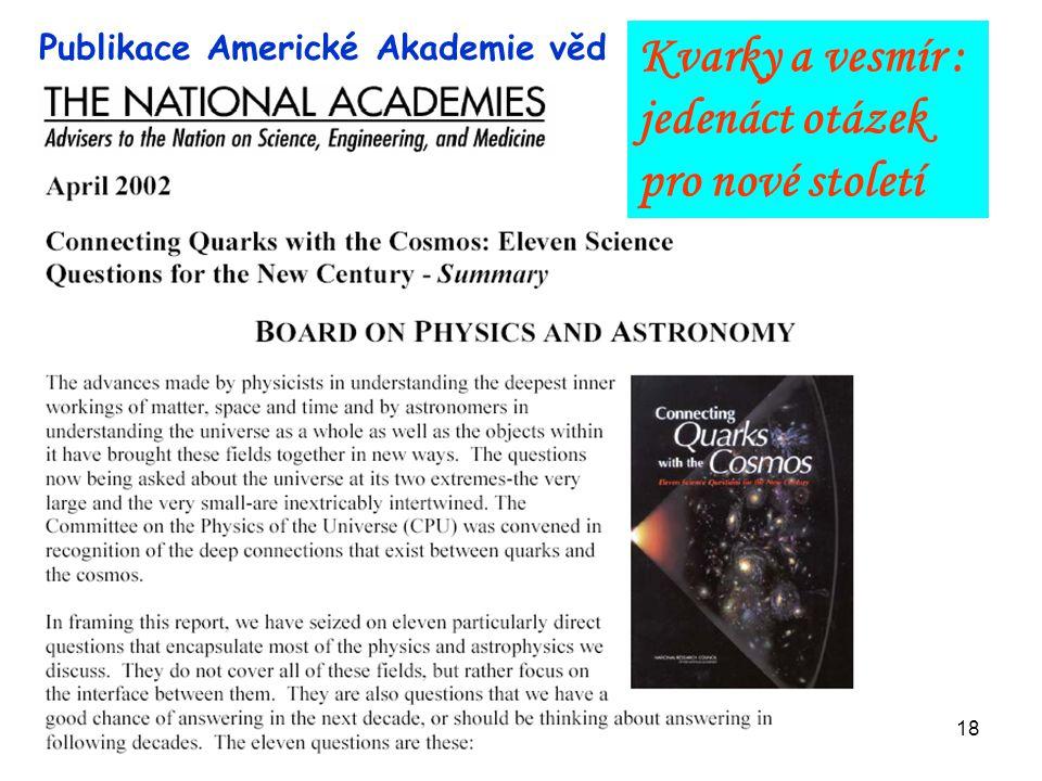 Žatec 24.6.2008Otevřená věda regionům18 Publikace Americké Akademie věd Kvarky a vesmír : jedenáct otázek pro nové století