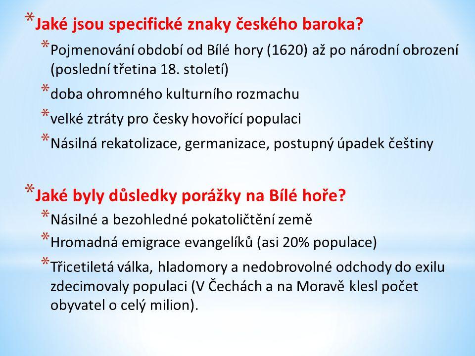 * Jaké jsou specifické znaky českého baroka.