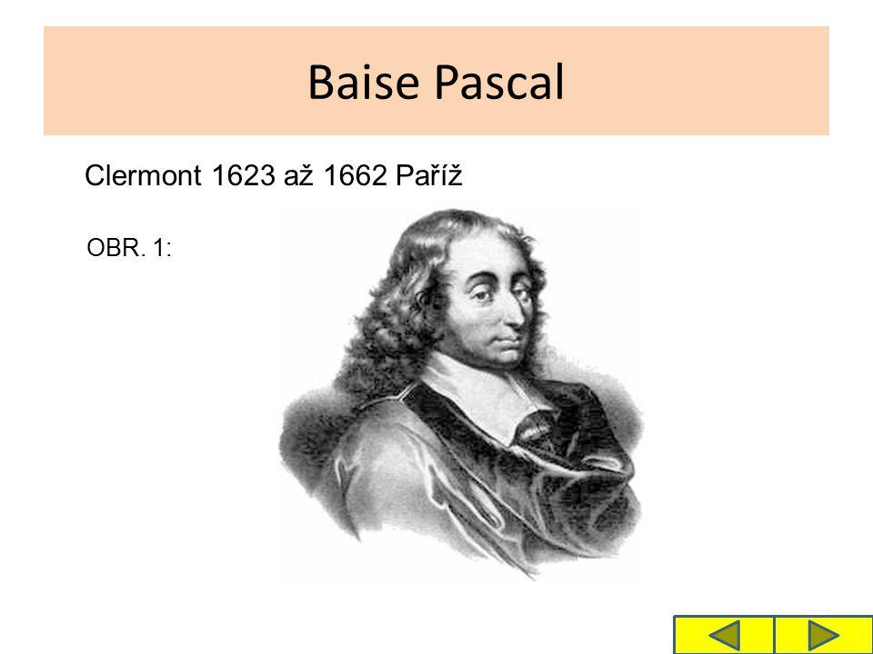 Baise Pascal Clermont 1623 až 1662 Paříž OBR. 1: