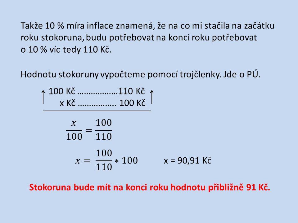 Místo trojčlenky budeme používat upravený vzorec: Kde K jsou peníze na začátku roku K n jsou peníze na konci n-tého roku i je míra inflace vyjádřena desetinným číslem