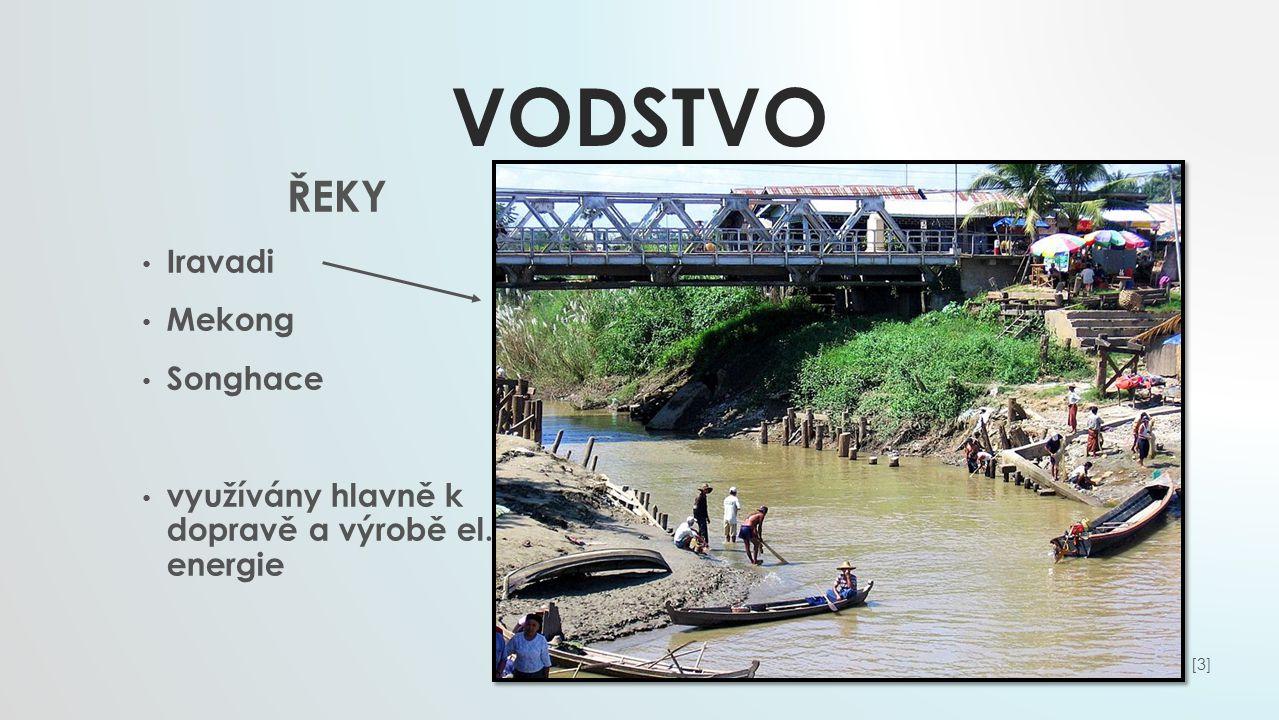 VODSTVO ŘEKY Iravadi Mekong Songhace využívány hlavně k dopravě a výrobě el. energie [3][3]