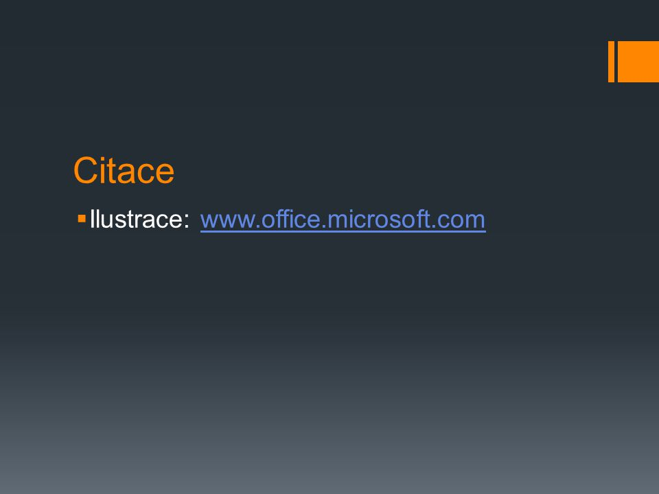Citace  Ilustrace: www.office.microsoft.comwww.office.microsoft.com