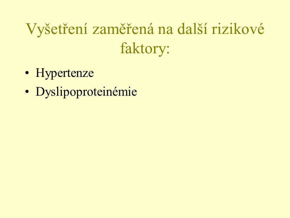 Vyšetření zaměřená na další rizikové faktory: Hypertenze Dyslipoproteinémie