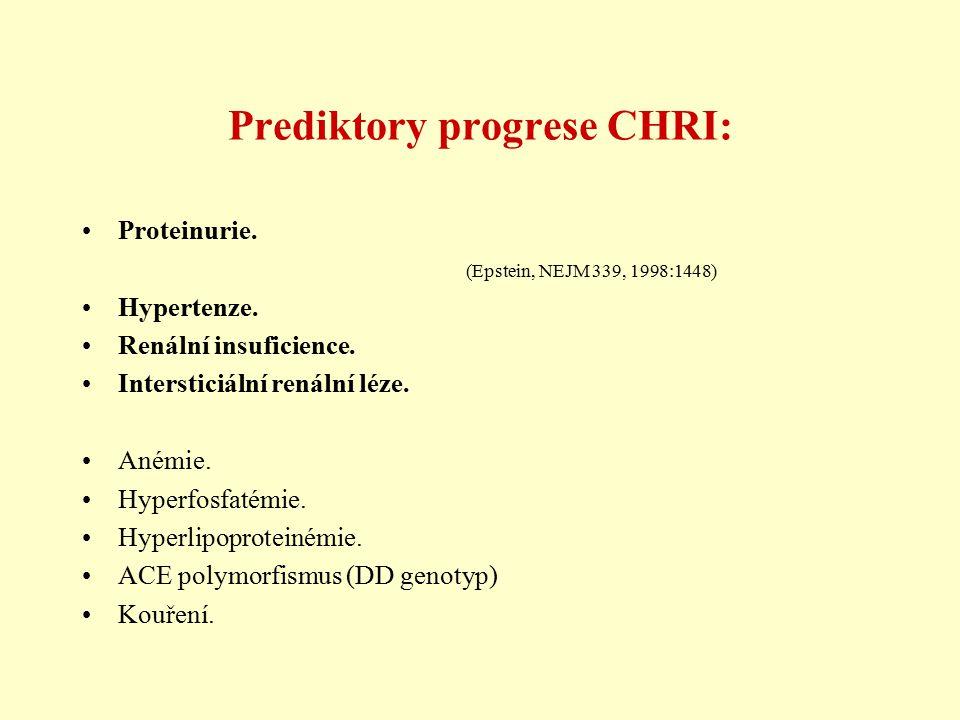 Prediktory progrese CHRI: Proteinurie. (Epstein, NEJM 339, 1998:1448) Hypertenze. Renální insuficience. Intersticiální renální léze. Anémie. Hyperfosf