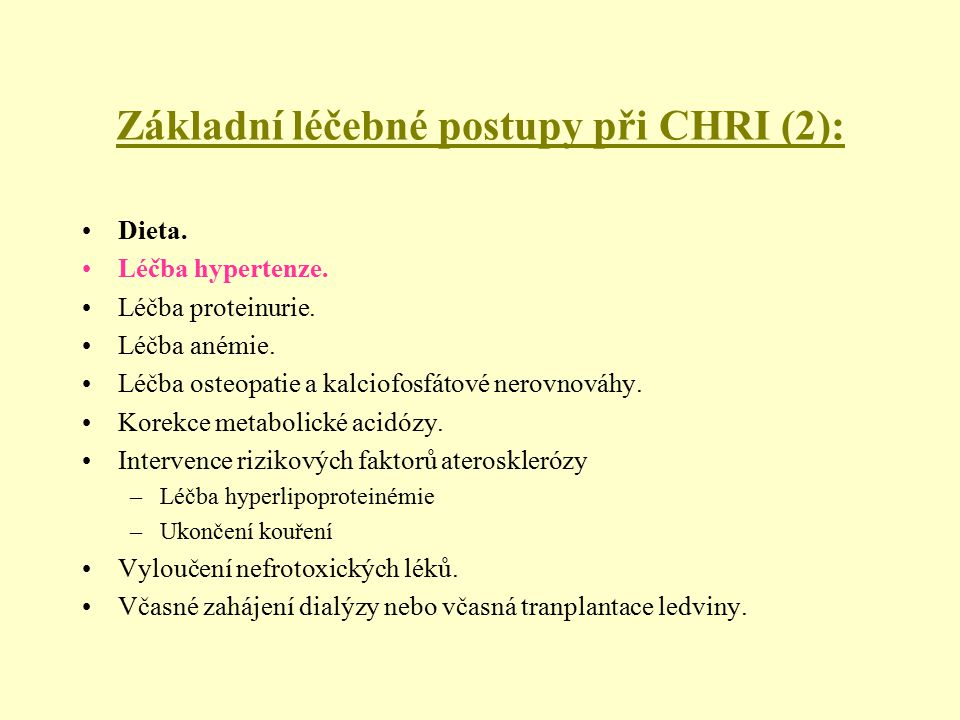 Základní léčebné postupy při CHRI (2): Dieta. Léčba hypertenze. Léčba proteinurie. Léčba anémie. Léčba osteopatie a kalciofosfátové nerovnováhy. Korek