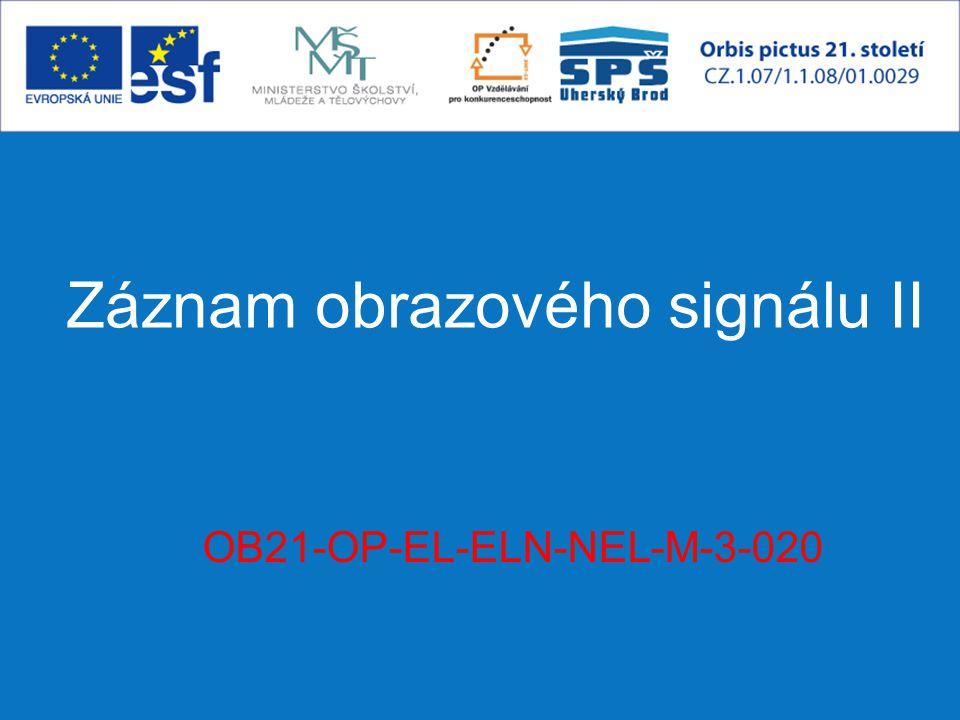 Záznam obrazového signálu II OB21-OP-EL-ELN-NEL-M-3-020